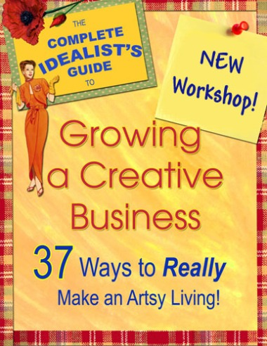 The Complete Idealist's Guide to Growing a Creative Business