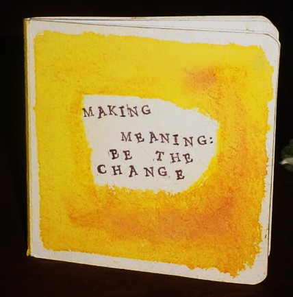 Making Meaning: Be the Change
