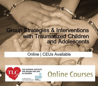 Group Strategies & Interventions with Traumatized Children and Adolescents