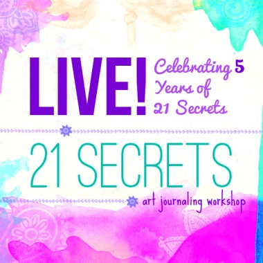 21 SECRETS LIVE!  Art Journaling Workshops & Spreecast
