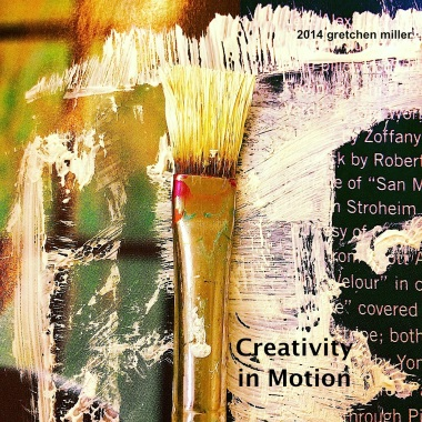 Creativity in Motion:  20 Quotes on Courage, Hope, & Possibility