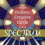Spectrum 2015: Online Holistic Creative Circle