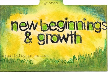 20 Creative Quotes on New Beginnings & Growth | creativity in motion