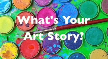 What's Your Art Story?  | creativity in motion