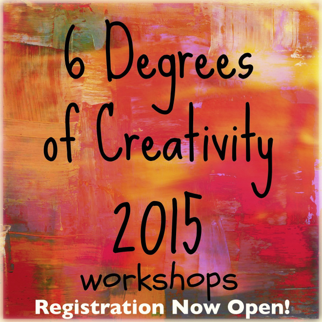 6 Degrees of Creativity Workshops | Registration Now Open!