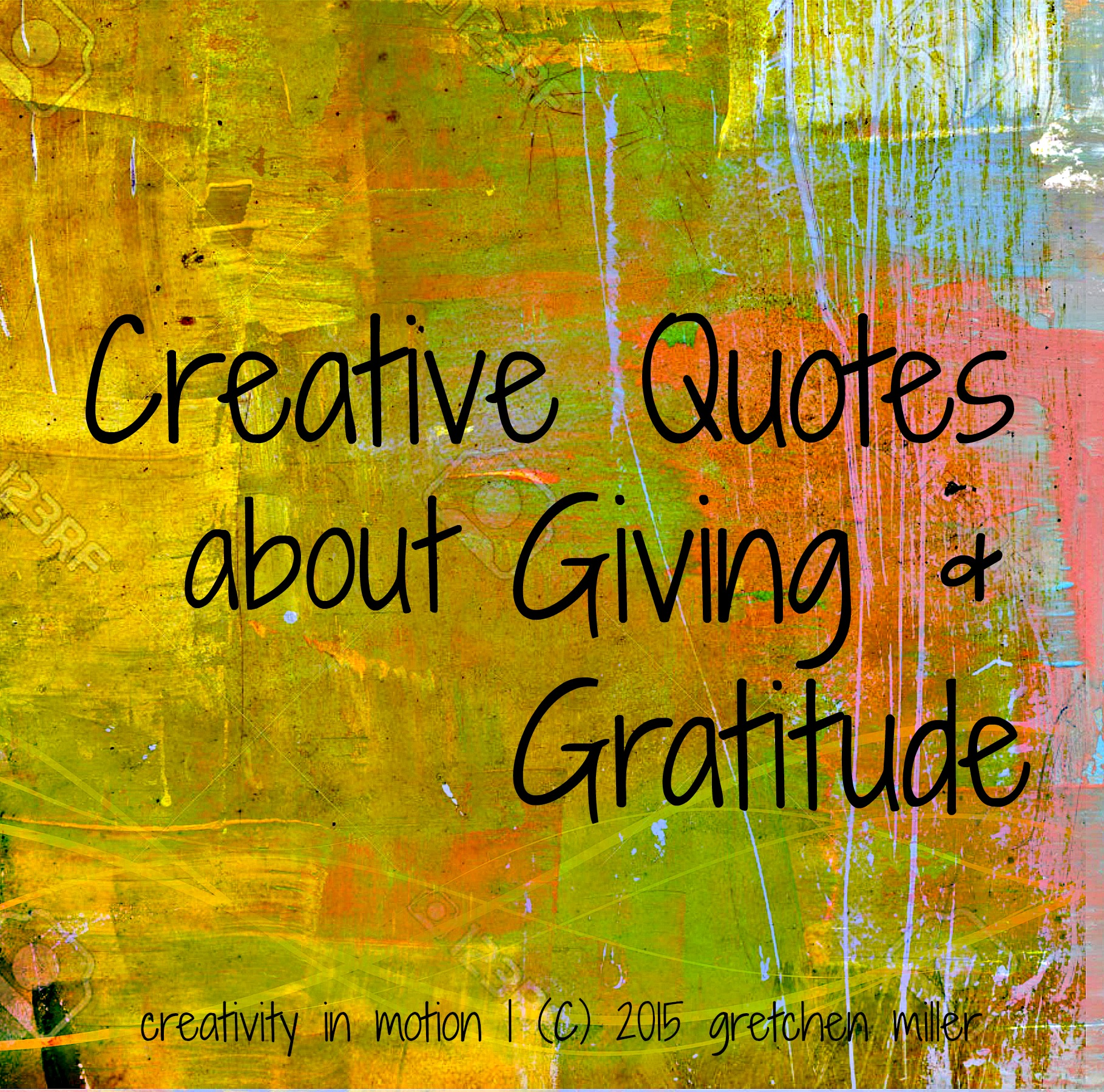 Quotes Gratitude 20 Creative Quotes On Giving & Gratitude  Creativity In Motion