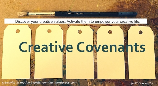 What are your Creative Covenants? | creativity in motion