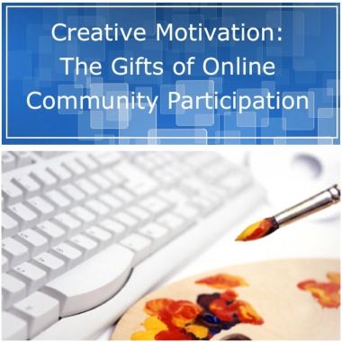 Creative Motivation: The Gifts of Online Community Participation | creativity in motion